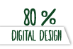 80% Digital Design